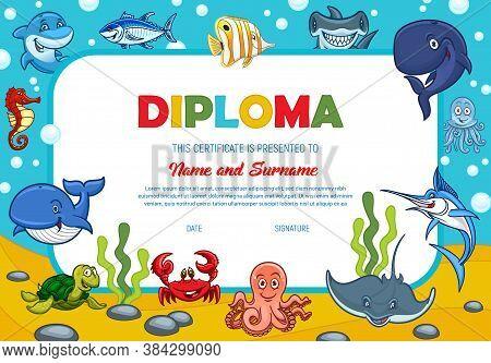 Kids Diploma With Underwater Sea Animals, Education School Or Kindergarten Certificate Vector Templa