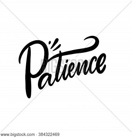 Patience Text. Black And White Modern Calligraphy. Vector Illustration.