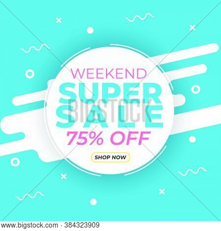 Sale Banner Template With Super Sale Up To 75 Percent Off Preset Text On Circle Shape And Liquid Whi
