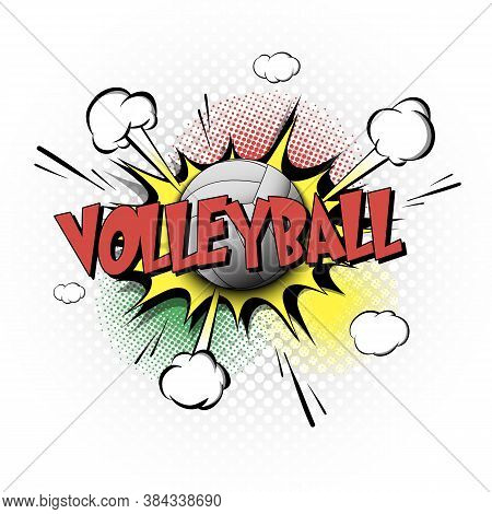 Comic Bang With Expression Text Volleyball. Comics Book Font Sound Phrase Template With Volleyball B