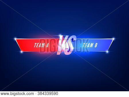 Versus Screen Template. Vs Battle Headline, Conflict Duel Between Red And Blue Teams.