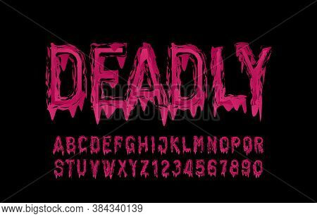Deadly Alphabet Font. Blood Messy Letters And Numbers. Hand Drawn Vector Typography For Your Hallowe
