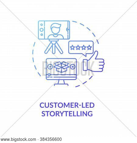 Customer-led Storytelling Concept Icon. Best Product Testing Creating. Video Blogging. Brand Storyte