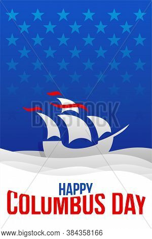 Happy Columbus Day - Vector Flyer For National Holiday With Holy Mary Flagship In Flat Style