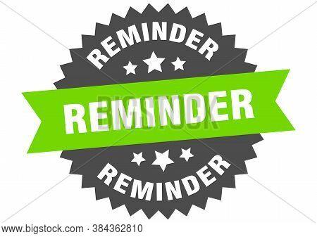 Reminder Sign. Reminder Green-black Circular Band Label
