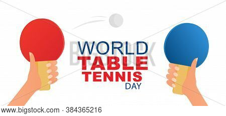 World Table Tennis Day. Ping Pong Ball. April 6.