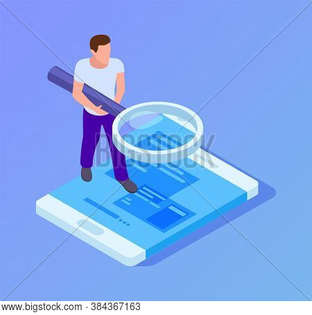 App Tester. Isometric Man Testing Mobile App. Man With Magnifying Glass Looks At Screen Of Smartphon