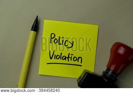 Policy Violation Write On Sticky Notes Isolated On Office Desk.