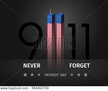 9/11 Usa Patriot Day. Never Forget September 11, 2001. Conceptual Illustration For Patriot Day Us Po