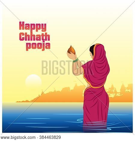 Happy Chhath Puja. Indian Woman In Traditional Wear, Pray Into The River On Chhath Puja Festival.