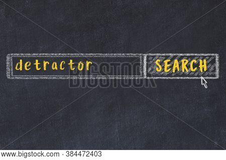 Concept Of Looking For Detractor. Chalk Drawing Of Search Engine And Inscription On Wooden Chalkboar