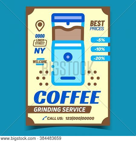 Coffee Grinding Service Advertising Poster Vector. Coffee Beam Grind Machine Electric Equipment On C