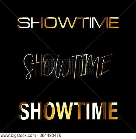 Set Three Of Showtime Golden Text Word With Light Reflection Effect Lettering Isolated On Black. 3d