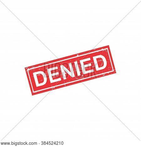 Denied Text Stamp. Denied Round Grunge Sign. Stamp Denied Grunge, Typeset Typography, Grungy Documen
