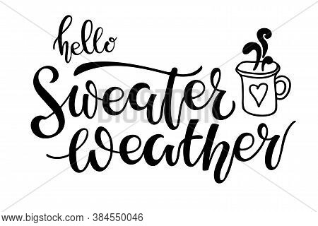 Sweater Weather. Handwritten Lettering With Hot Chocolate Sketch Element. Autumn Fall Winter Cutting