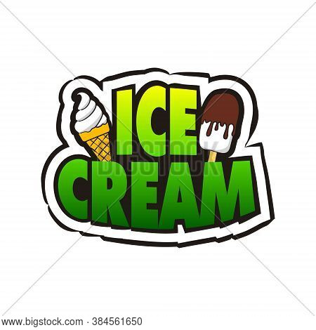Comic Ice Cream Logo Sticker. Emotions Badge In Pop Art Style. Cartoon Logotype With A Popsicle And