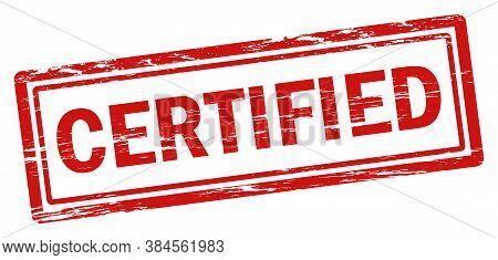 Certified Stamp Icon. Vector Red Grunge Label Of Verified Of Quality Product. Rubber Stamp Of Tested
