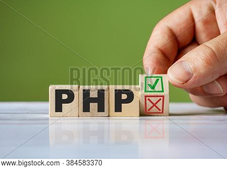 The Hand Turn Wooden Block With Red Reject X And Green Confirm Tick As Change Concept Of Php Languag