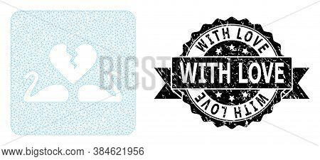 With Love Scratched Stamp And Vector Divorce Swans Mesh Structure. Black Seal Contains With Love Tex