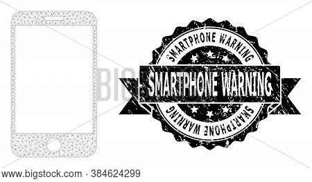 Smartphone Warning Dirty Seal Imitation And Vector Smartphone Mesh Structure. Black Seal Has Smartph