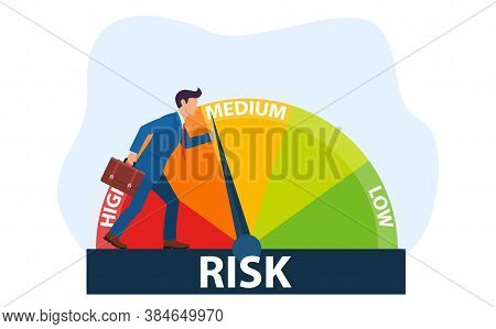 The Concept Of Risk On The Speedometer Is High, Medium, Low. A Businessman Manages Risk In Business