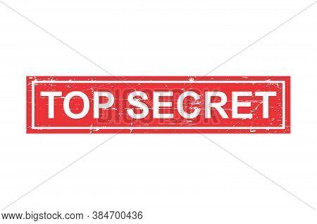 Top Secret Grunge Stamp. Top Secret Drubber Stamp. Isolated Vector Texture Seal, Grunge Stamp Top Se
