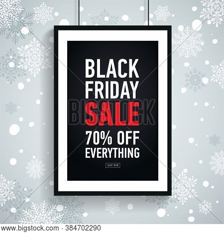 Black Friday Sale Poster In Black Frame On Winter Background With Snowflakes. Seasonal Sale. Discoun