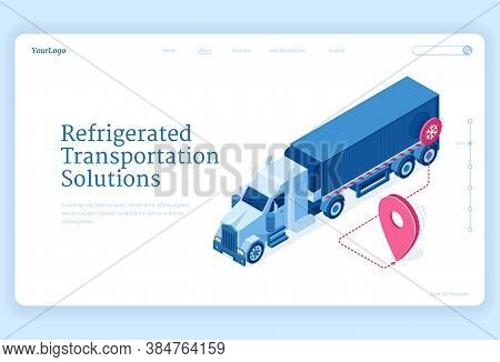 Refrigerated Transportation Isometric Landing Page, Truck Delivery Service Solutions. Van Fridge Wit