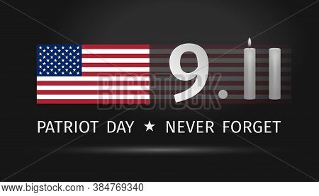 9/11 Usa Patriot Day. Never Forget September 11, 2001. Conceptual Illustration For Patriot Day Us Ba