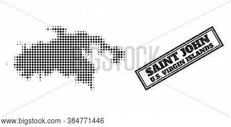 Halftone Map Of Saint John Island, And Scratched Stamp. Halftone Map Of Saint John Island Designed W