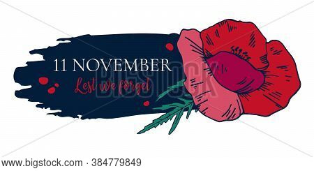 11 November, Remembrance Day Design Template With Red Poppy And Title On Dark Background. Hand Drawn