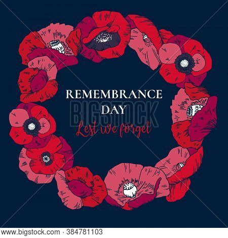 Round Frame. Remembrance Day Design Template With Red Poppy Flowers And Title. Hand Drawn Vector Ske