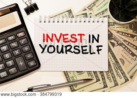 Word Writing Text Invest In Yourself. Business Concept For Learn New Things Or Materials Thus Making