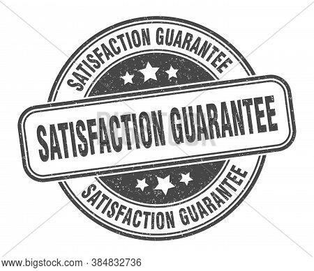 Satisfaction Guarantee Stamp. Satisfaction Guarantee Round Grunge Sign. Label