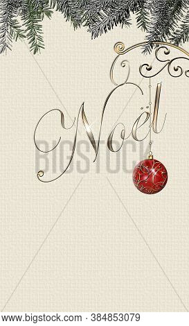 Elegant Christmas Background With French Text Noel And Red Gold Bauble With Fir Branches On Pastel B