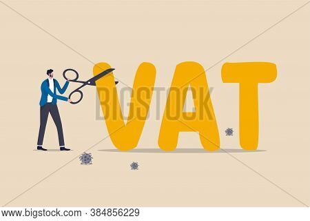 Government Money Policy To Cut Vat Or Reduce Tax Rate To Help Economic Recovery After Covid-19 Coron