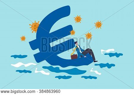 Euro Economic Recession From Covid-19 Coronavirus Outbreak, European Central Bank Stimulus Policy Co