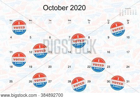 I Voted Early Sticker Or Campaign Buttons Stuck On An October 2020 Calendar To Show Early Voting By