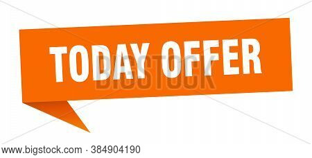 Today Offer Banner. Today Offer Speech Bubble. Sign