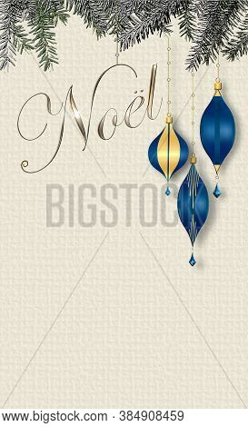 French Noel. Elegant Christmas Greeting Card, Design Of Blue Gold Xmas Baubles With Hanging Gold Wor