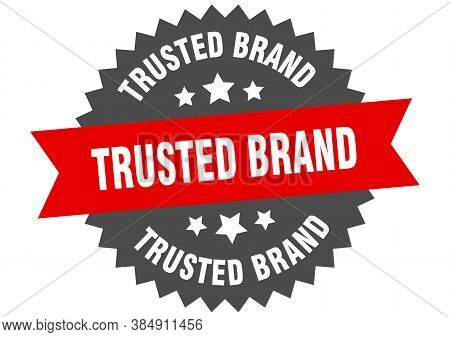 Trusted Brand Sign. Trusted Brand Red-black Circular Band Label