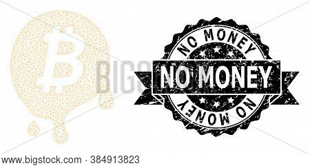 No Money Rubber Stamp And Vector Melting Bitcoin Mesh Structure. Black Stamp Contains No Money Tag I