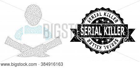 Serial Killer Scratched Watermark And Vector Butcher Mesh Structure. Black Stamp Seal Contains Seria