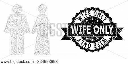 Wife Only Grunge Stamp Seal And Vector Just Married Persons Mesh Model. Black Stamp Seal Contains Wi
