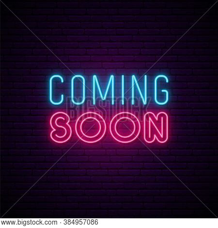 Coming Soon Neon Sign. Concept Neon Design For Promotion, Announcement And Advensing. Coming Soon Gl