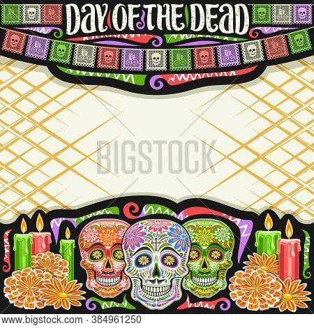 Vector Frame For Day Of The Dead With Copy Space, Black Decorative Square Layout With Illustration O