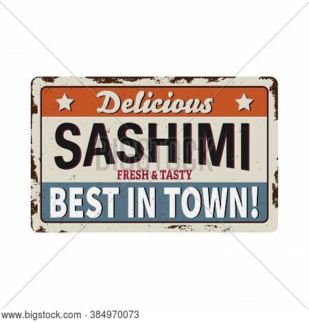 Sashimi Vintage Rusty Metal Sign On A White Background, Vector Illustration