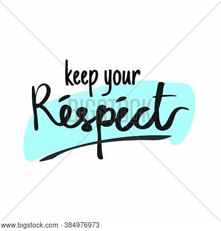 Keep Respect Each Other Typography In Doodle Style. Vector Illustration