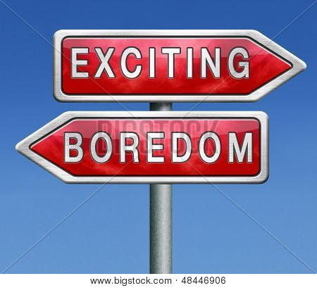 exciting or boring choose adventure fun and thrilling positive attitude and not boredom or routine roadsign with text