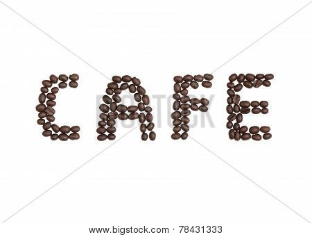 Cafe Written With Coffee Beans